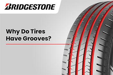 Why do Bridgestone tires have grooves?